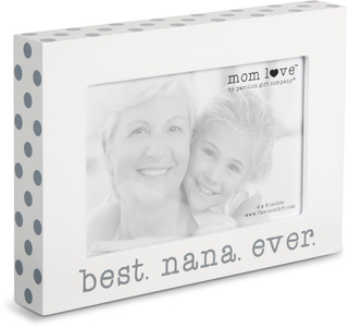 "Best Nana  by Mom Love - 7.5"" x 5.5"" Frame (Holds 4"" x 6"" Photo)"