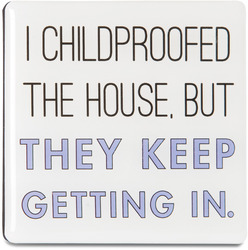 "Childproofed by Sorta-Sarcastic! - 3"" Magnet with Easel Back"