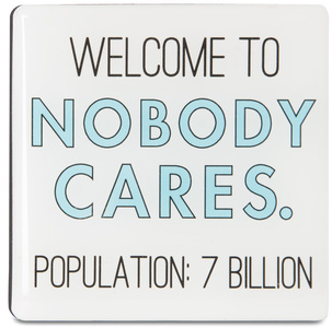 "Nobody Cares by Sorta-Sarcastic! - 3"" Magnet with Easel Back"