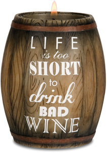 "Life is too Short by Wine All The Time - 3.75"" Wine Barrel Candle Holder"
