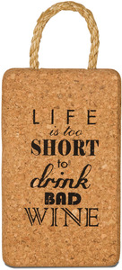 "Life is too Short by Wine All The Time - 7"" Cork Trivet"
