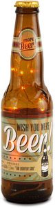 "Wish You Were Beer! by Wine All The Time - 9""-16oz LED Lit Beer Bottle Lantern"