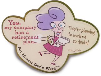 "Retirement Plan by An Honest Day's Work - 3""x4"" Magnet"