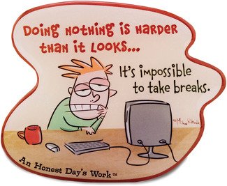 "Doing Nothing by An Honest Day's Work - 3.75""x3"" Magnet"
