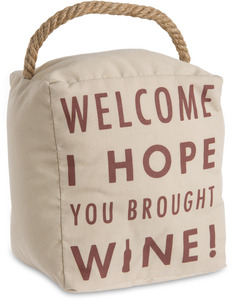 "Hope You Brought Wine by Open Door Decor - 5"" x 6"" Door Stopper"