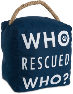 "Who Rescued Who by Open Door Decor - 5"" x 6"" Door Stopper"