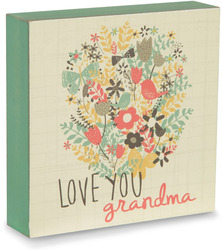 "Love You Grandma by Bloom by Amylee Weeks - 4"" x 4"" Plaque"