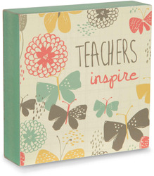 "Teachers Inspire by Bloom by Amylee Weeks - 4"" x 4"" Plaque"