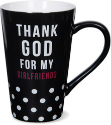 Thank God For My Girlfriends by Girlfinds - 18 oz. Mug