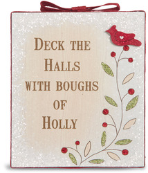 "Deck the Halls by Heavenly Winter Woods - 6"" x 7"" Plaque"