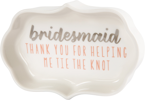 "Bridesmaid by Best Kept Trinkets - Bridesmaid - 4"" Trinket Dish"