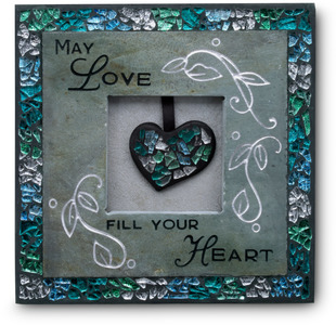 "May Love Fill Your Heart by Fragments - 6.5""Sq.Slate Plaque w/Mosaic"